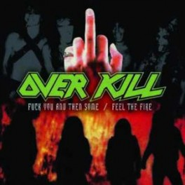 OVERKILL - Fuck You & Then Some/Feel The Fire - 2-CD