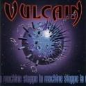 VULCAIN - Stoppe la machine - CD