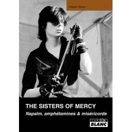 THE SISTERS OF MERCY - Napalm, amphétamines et miséricorde - Livre