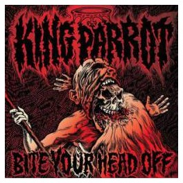 KING PARROT - Bite your head off - CD