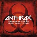 ANTHRAX - Thrash In Texas - Dallas Broadcast 1987 - 2-LP Color