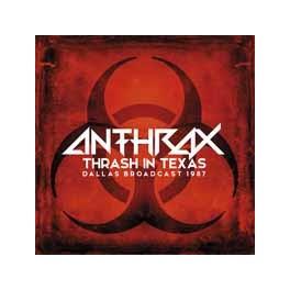 ANTHRAX - Thrash In Texas - Dallas Broadcast 1987 - 2-LP Color
