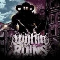 WITHIN THE RUINS - Invade - CD