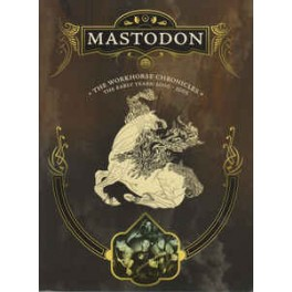 MASTODON - The Workhorse Chronicles : The Early Years 2000-2005 - DVD Digi