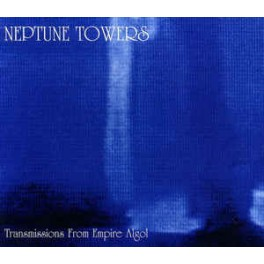 NEPTUNE TOWERS - Transmissions From Empire Algol - CD Fourreau