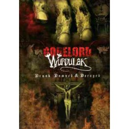 GORELORD / WURDULAK - Drunk, Damned & Decayed - Split DVD