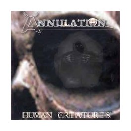 ANNULATION - Human Creatures - CD
