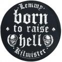 LEMMY - Born To Raise Hell - Dossard Circular