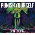 PUNISH YOURSELF - Spin The Pig - CD Digipack