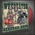 WEEDEATER - Sixteen Tons - LP Gatefold Rouge Sang