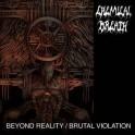 CHEMICAL BREATH - Beyond Reality / Brutal Violation - CD