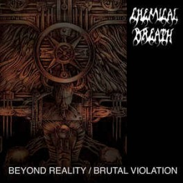 CHEMICAL BREATH - Beyond Reality / Brutal Violation - CD