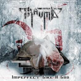 TRAUMA - Imperfect like a god - CD