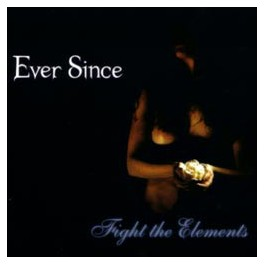 EVER SINCE - Fight The Elements - CD Digi