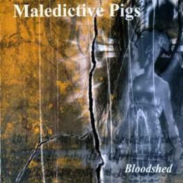 MALEDICTIVE PIGS - Bloodshed - CD