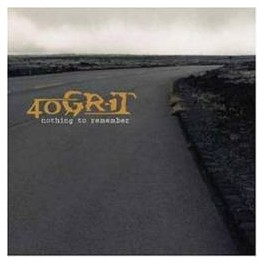 40 GRIT - Nothing To Remember - CD