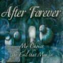 AFTER FOREVER - My Choice The Evil that Men Do - CD Ep
