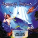 BROKEN ARROW - Abyss of darkness - CD