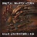 BRUTAL MASTICATION - Rage Uncontrolled - CD