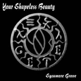 YOUR SHAPELESS BEAUTY - Sycamore Grove - Digi CD