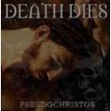 DEATH DIES - Pseudochristos - CD