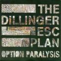 THE DILLINGER ESCAPE PLAN - Option Paralysis - Digi