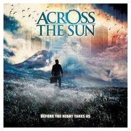 ACROSS THE SUN - Before The Night Takes Us - CD