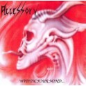 ACCESSORY - Within your mind - CD