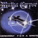 "MUTHA CORPSE - Ceremony For A Sprite - 7""Ep Occasion"