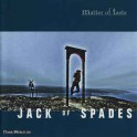 MATTER OF TASTE - Jack Of Spades - CD