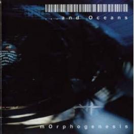 ...AND OCEANS - Morphogenesis - CD