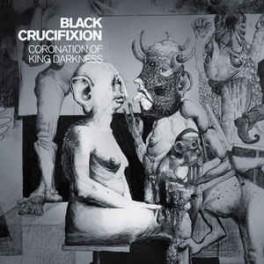 BLACK CRUCIFIXION - Coronation Of King Darkness - CD