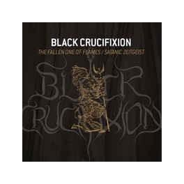 BLACK CRUCIFIXION - The Fallen One Of Flames/Satanic Zeitgeist - CD Digi
