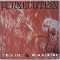 PERSECUTION - Thick Face Black Heart - CD