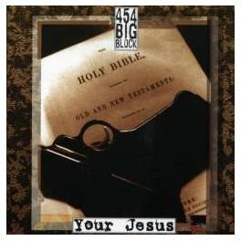 454 BIG BLOCK - Your Jesus - CD
