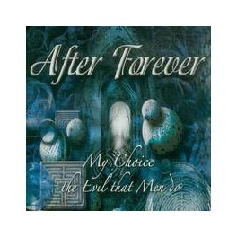 AFTER FOREVER - My Choice The evil that Men Do - Mini CD