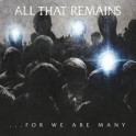 ALL THAT REMAINS - ... For We Are Many - CD