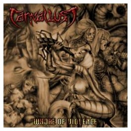CARNAL LUST - Whore Of Violence - CD