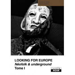 LOOKING FOR EUROPE - Néofolk & Underground - Tome 1