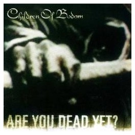 CHILDREN OF BODOM - Are You Dead Yet ? - CD